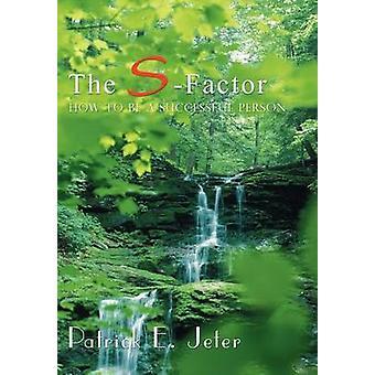 Die SFactor wie eine erfolgreiche Person von Jeter & Patrick E. zu sein