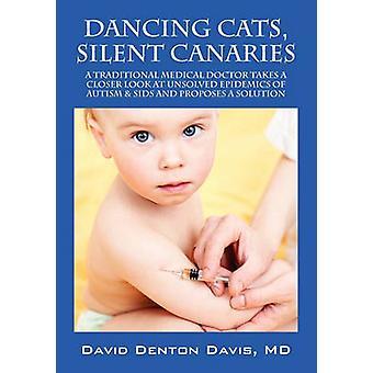 Dancing cats Silent Kanariansaarten perinteinen lääkäri vie lähemmin ratkaisemattomia epidemioita autismi SIDS ja ehdottaa ratkaisua Davis & MD David Denton