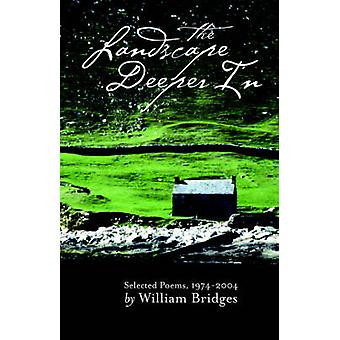 The Landscape Deeper in by Bridges & William & PhD