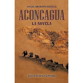 Aconcagua La Novela door Tetilla & Angel Ernesto