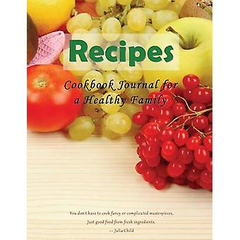 Cookbook Journal for a Healthy Family by Enterprises & Mojo