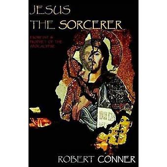 Jesus the Sorcerer by Robert Conner