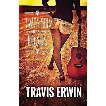 Twisted Roads by Erwin & Travis