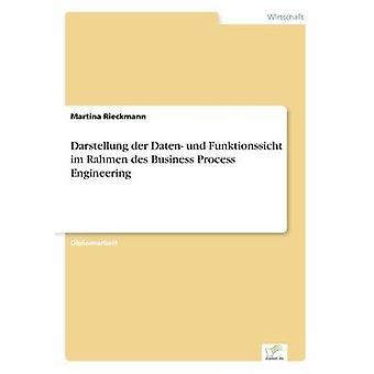 Darstellung der Daten und Funktionssicht im Rahmen des Business Process Engineering door Rieckmann & Martina