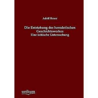 Die Entstehung Des Herodotischen Geschichtswerkes door Bauer & Adolf