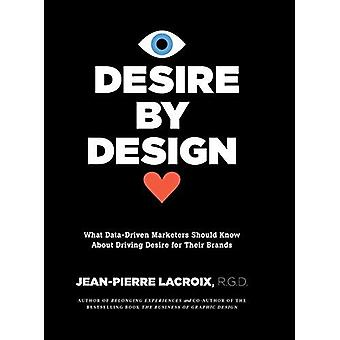 Desire by Design: What Data-Driven Marketers Should� Know about Driving Desire for Their Brands