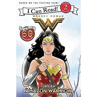 Wonder Woman - I Am an Amazon Warrior by Steven Kortae - 9780062681843