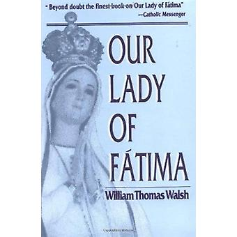Our Lady of Fatima by William Thomas Walsh - 9780385028691 Book
