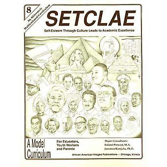 SETCLAE - Eighth Grade - Self-Esteem Through Culture Leads to Academic