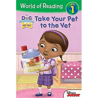 Doc McStuffins Take Your Pet to the Vet by Disney Book Group - Sara M