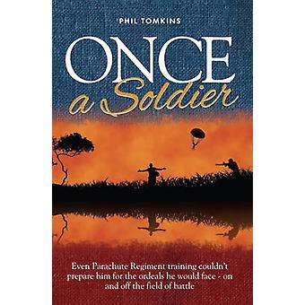 Once a Soldier - Even Parachute Regiment Training Couldn't Prepare Him