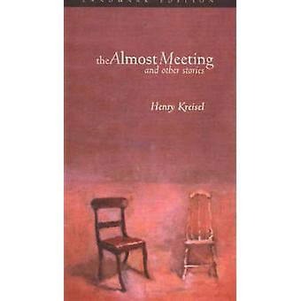 Almost Meeting - And Other Stories by Henry Kreisel - 9781896300900 Bo