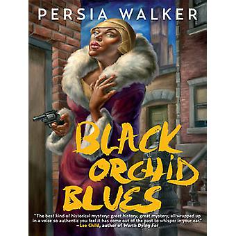 Black Orchid Blues by Persia Walker - 9781936070909 Book