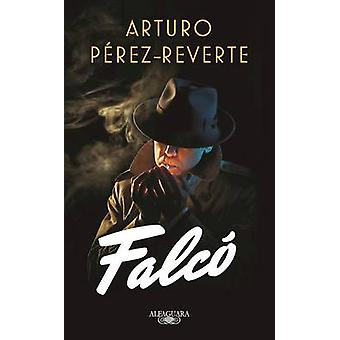 Falco by Arturo Perez-Reverte - 9781941999981 Book