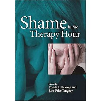 Shame in the Therapy Hour by Ronda L. Dearing - June Price Tangney -