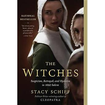The Witches - Suspicion - Betrayal - and Hysteria in 1692 Salem by Sta