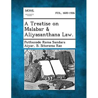 A Treatise on Malabar  Aliyasanthana Law. by Aiyar & Puthucode Rama Sundara