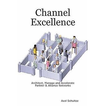 Channel Excellence by Schultze & Axel