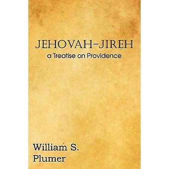 JehovahJireh a verhandeling over Providence door Plumer & William S.