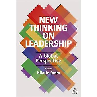 New Thinking on Leadership A Global Perspective by Owen & Hilarie