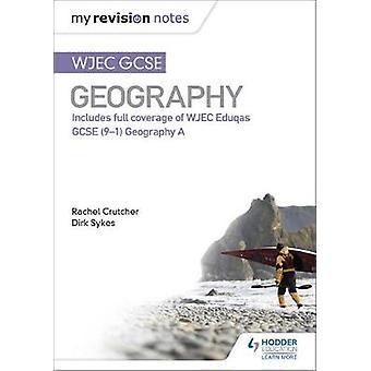 Mijn revisie notities WJEC GCSE geografie door Dirk Sykes