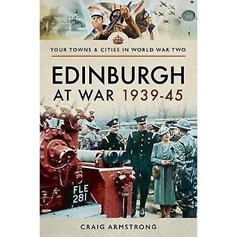 Edinburgh at War 1939  1945 by Craig Armstrong
