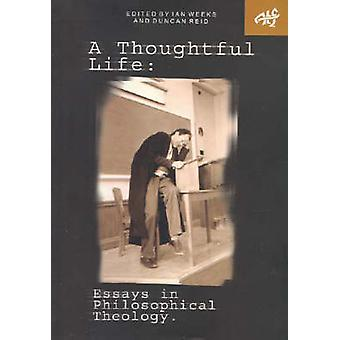 A Thoughtful Life - Essays in Philosophical Theology by Ian Weeks - 97