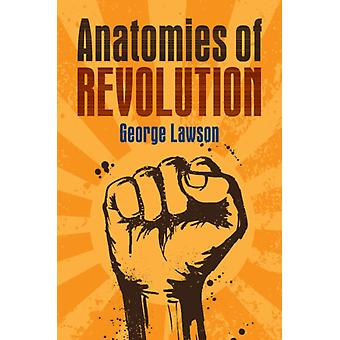 Anatomies of Revolution by George Lawson