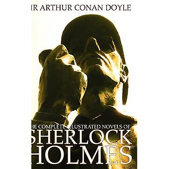 The Complete Illustrated Novels of Sherlock Holmes A Study in Scarlet the Sign of the Four the Hound of the Baskervilles  the Valley of Fear Enga by Doyle & Arthur Conan