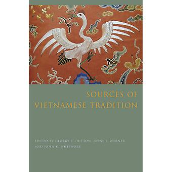 Sources of Vietnamese Tradition by Edited by Jayne Werner & Edited by John K Whitmore & Edited by George Dutton