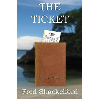 The Ticket by Shackelford & Fred