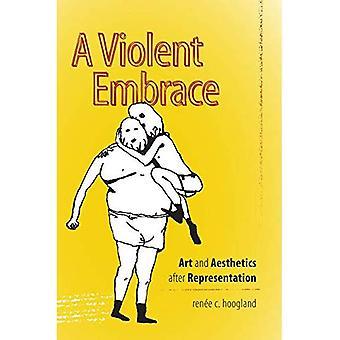 A Violent Embrace (Interfaces: Studies in Visual Culture)