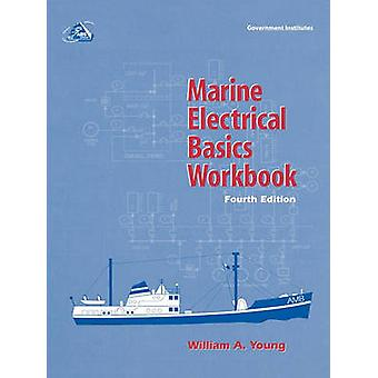 Marine Electrical Basics Workbook by Young & William A.