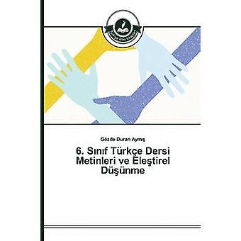 6. Snf Trke Dersi Metinleri ve Eletirel Dnme by Duran Aym Gzde