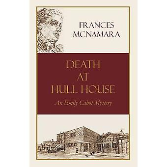 Death at Hull House by McNamara & Frances