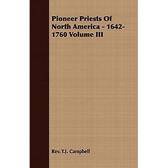 Pioneer Priests Of North America  16421760 Volume III by Campbell & Rev. T.J.