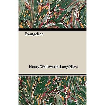 Evangeline by Longfellow & Henry Wadsworth