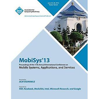 Mobisys 13 Proceedings of the 11th Annual International Conference on Mobile Systems Applications and Services by Mobisys 13 Conference Committee