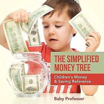 The Simplified Money Tree  Childrens Money  Saving Reference by Baby Professor