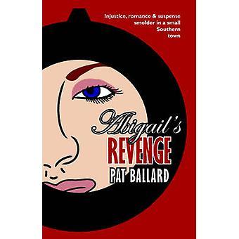 Abigails Revenge by Ballard & Pat