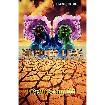 Memory Leak by Schmidt & Trevor