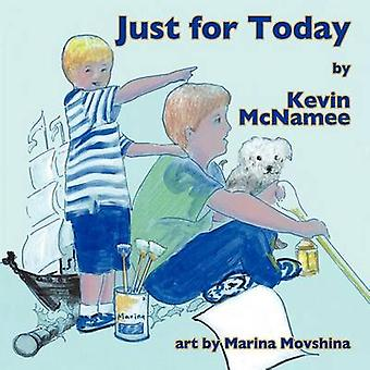 Just For Today by McNamee & Kevin