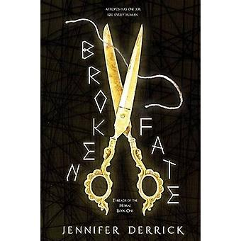 Broken Fate by Derrick & Jennifer