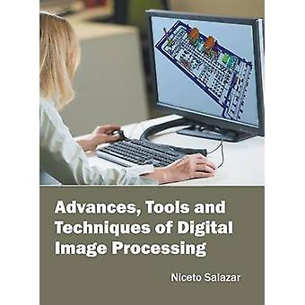 Advances Tools and Techniques of Digital Image Processing by Salazar & Niceto