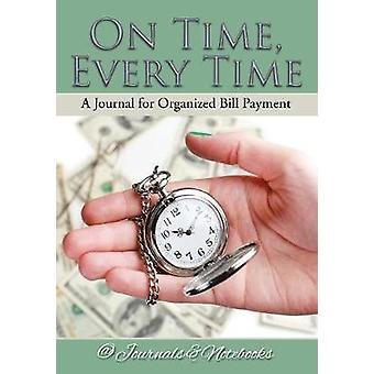 On Time Every Time  A Journal for Organized Bill Payment by Journals Notebooks