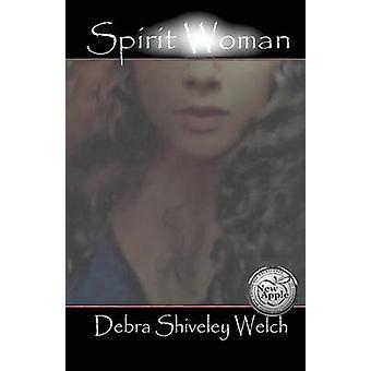 Spirit Woman by Welch & Debra Shiveley
