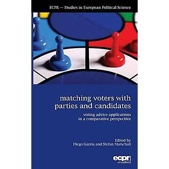 Matching Voters with Parties and Candidates Voting Advice Applications in a Comparative Perspective by Garzia & Diego