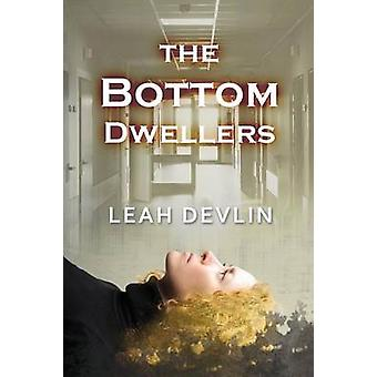 The Bottom Dwellers The Woods Hole Mysteries Book 1 by Devlin & Leah