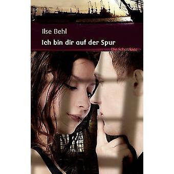 Ich bin dir auf der Spur by Behl & Ilse