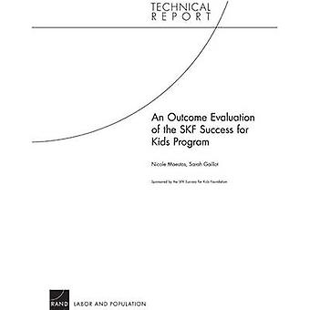An Outcome Evaluation of the SFK Success for Kids Program by Maestas & Nicole